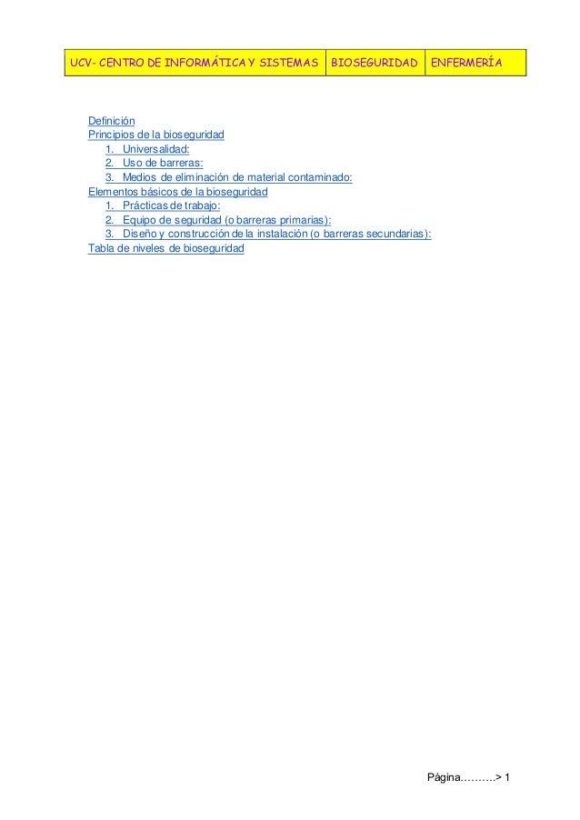 UCV- CENTRO DE INFORMÁTICA Y SISTEMAS BIOSEGURIDAD ENFERMERÍA Página……….> 1 Definición Principios de la bioseguridad 1. Un...