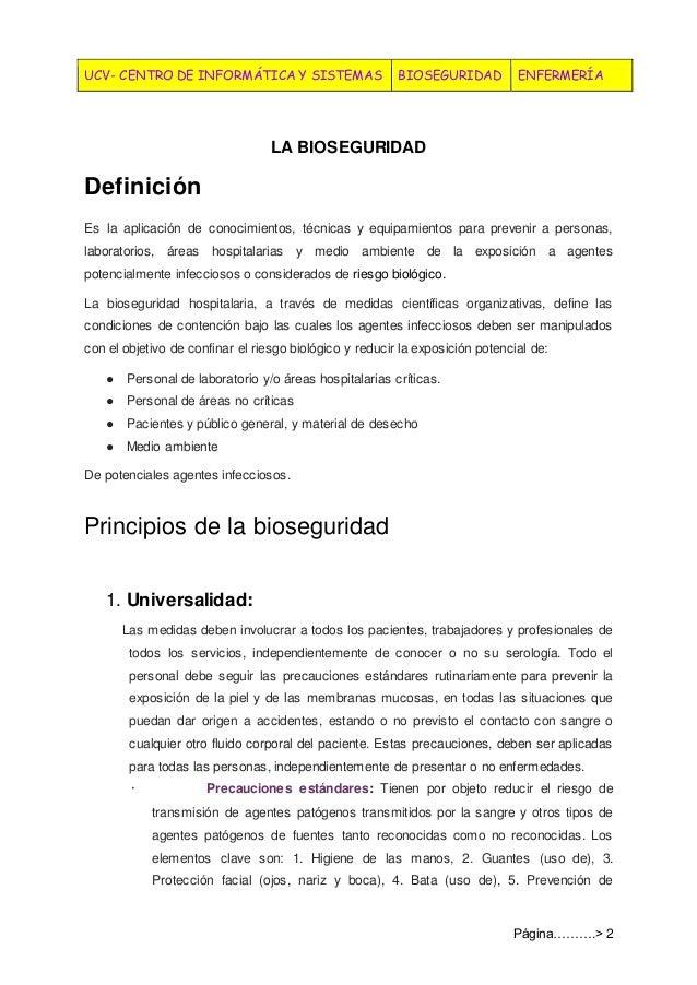 UCV- CENTRO DE INFORMÁTICA Y SISTEMAS BIOSEGURIDAD ENFERMERÍA Página……….> 2 LA BIOSEGURIDAD Definición Es la aplicación de...