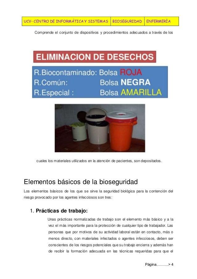 UCV- CENTRO DE INFORMÁTICA Y SISTEMAS BIOSEGURIDAD ENFERMERÍA Página……….> 4 Comprende el conjunto de dispositivos y proced...