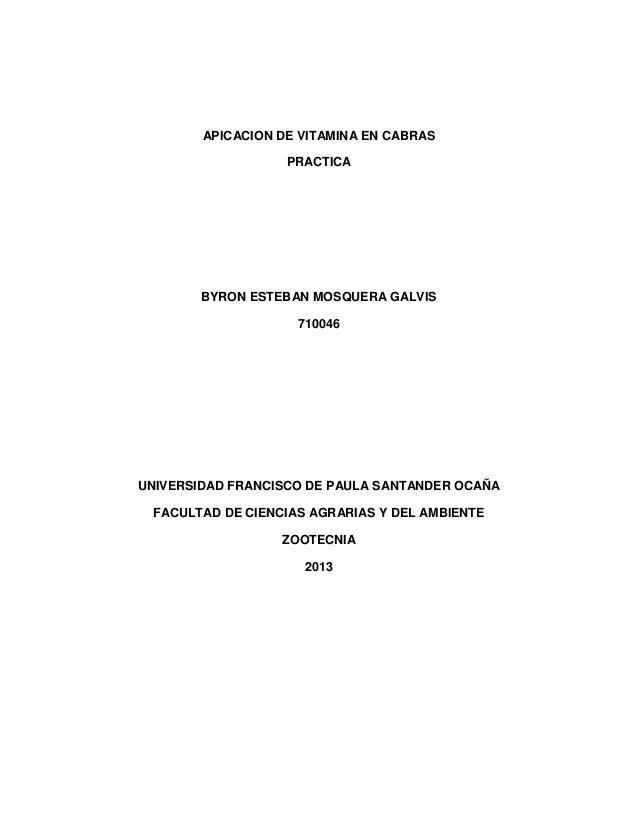 APICACION DE VITAMINA EN CABRAS PRACTICA BYRON ESTEBAN MOSQUERA GALVIS 710046 UNIVERSIDAD FRANCISCO DE PAULA SANTANDER OCA...