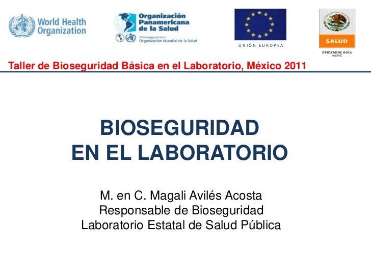W ORLD   HE ALTH   ORG ANI Z ATION                                                 UNIÓN EUROPEATaller de Bioseguridad Bás...