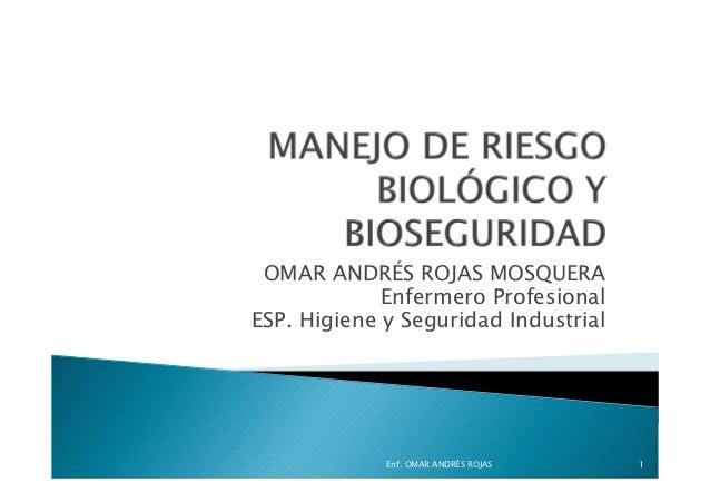 OMAR ANDRÉS ROJAS MOSQUERA             Enfermero ProfesionalESP. Higiene y Seguridad Industrial             Enf. OMAR ANDR...