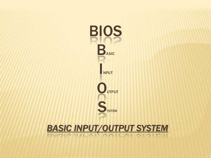 BIOSBASIC     INPUT OUTPUT  SYSTEMbasic input/output system<br />