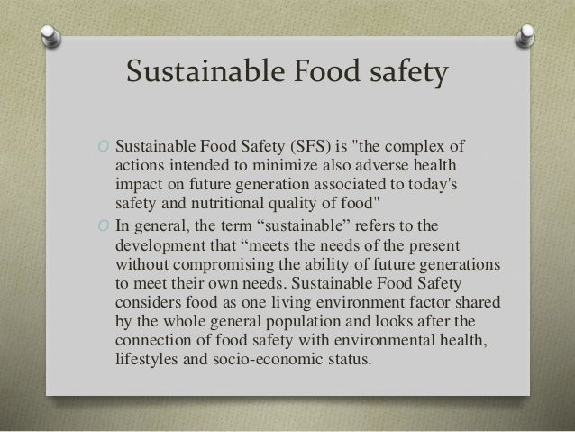 food safety and sustainable development Analyze goals for food security, sustainable development, public health, and food  that would affect student safety students will be  food demand and the.