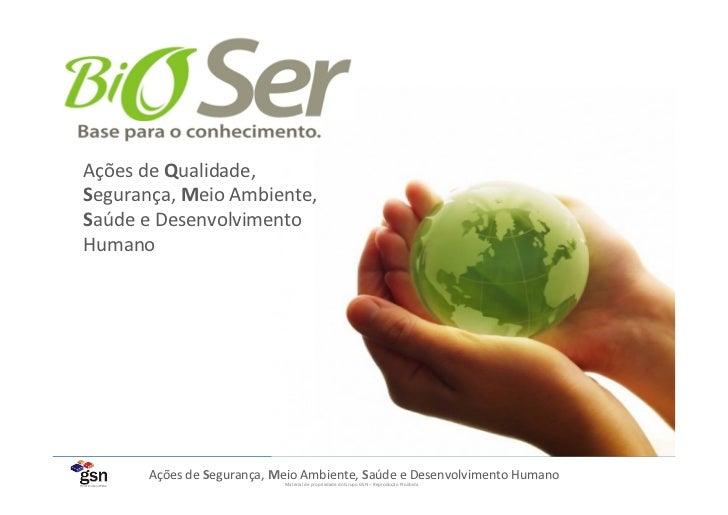 Ações de Qualidade, Segurança, Meio Ambiente, Saúde e Desenvolvimento Humano          Ações de Seg...