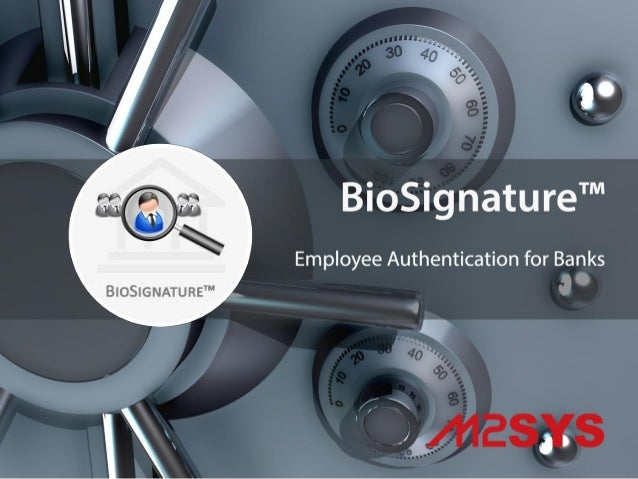 BioSignature™ BioSignature™ is a biometric signature identification solution for employee authentication that seamlessly i...