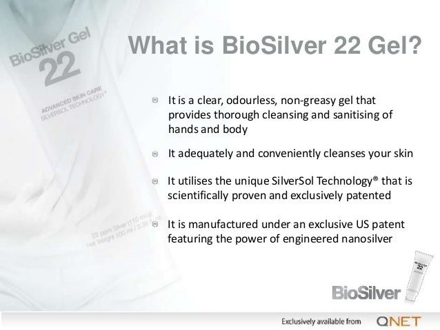 What is BioSilver 22 Gel? It is a clear, odourless, non-greasy gel that provides thorough cleansing and sanitising of hand...