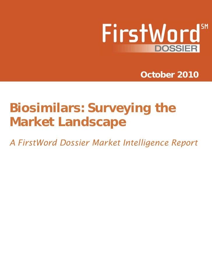 October 2010Biosimilars: Surveying theMarket LandscapeA FirstWord Dossier Market Intelligence Report
