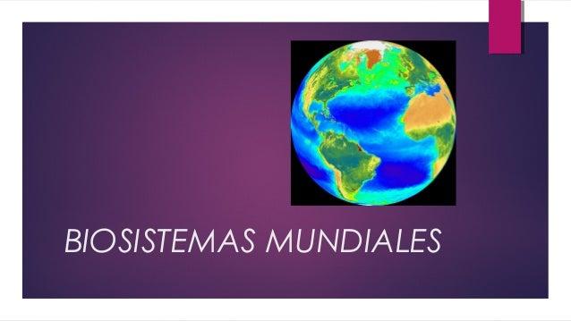 BIOSISTEMAS MUNDIALES