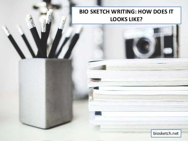 BIO SKETCH WRITING: HOW DOES IT LOOKS LIKE? biosketch.net