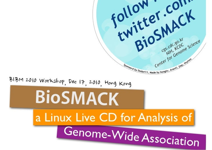 BioSMACKa Linux Live CD for Analysis of      Genome-Wide                    Association