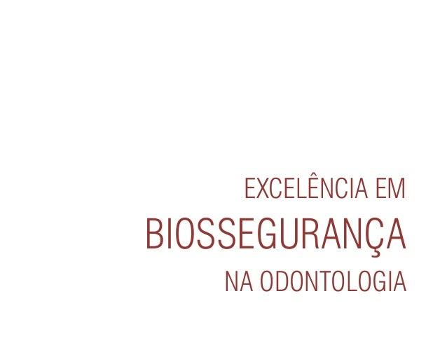 EXCELÊNCIA EM BIOSSEGURANÇA NA ODONTOLOGIA