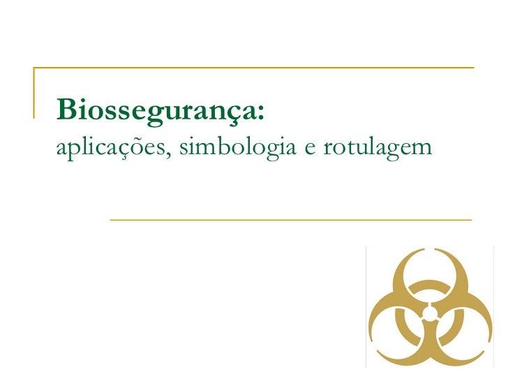 f862e5c77fc06 Biossegurança  aplicações, simbologia e rotulagem ...