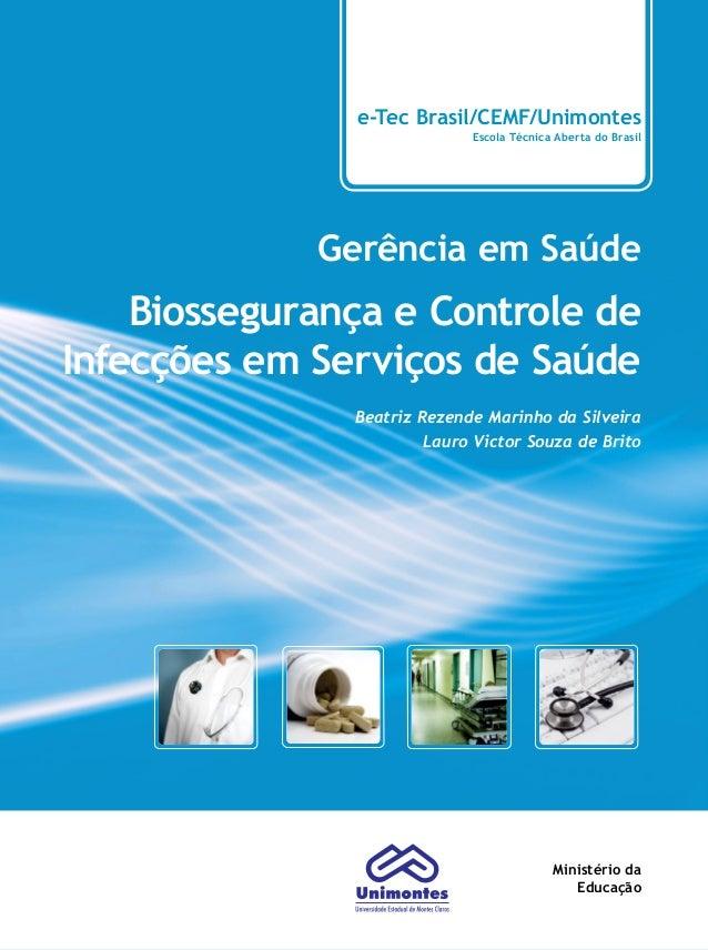 e-Tec Brasil/CEMF/Unimontes Escola Técnica Aberta do Brasil Gerência em Saúde Biossegurança e Controle de Infecções em Ser...