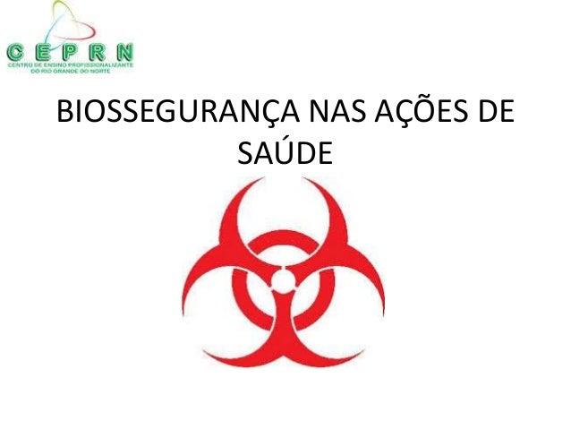 BIOSSEGURANÇA NAS AÇÕES DE SAÚDE
