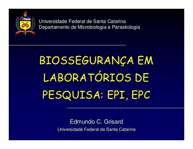 Universidade Federal de Santa Catarina Departamento de Microbiologia e Parasitologia Universidade Federal de Santa Catarin...