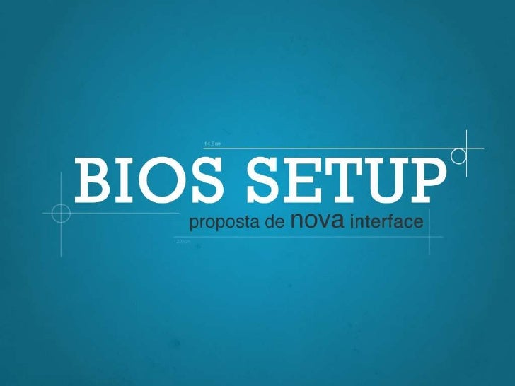 BIOS Setup - Proposta de Nova Interface