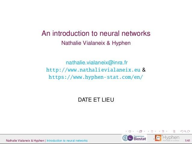 An introduction to neural networks Nathalie Vialaneix & Hyphen nathalie.vialaneix@inra.fr http://www.nathalievialaneix.eu ...