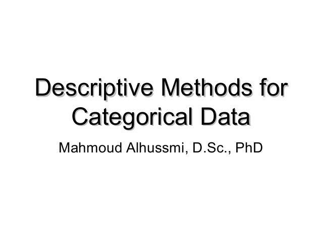 Descriptive Methods for  Categorical Data  Mahmoud Alhussmi, D.Sc., PhD