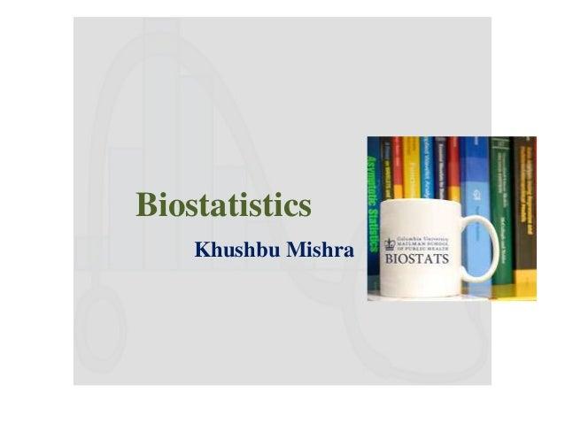 Biostatistics Khushbu Mishra