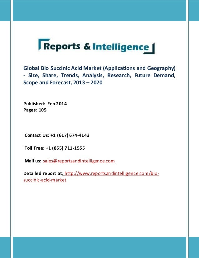 Global Bio Succinic Acid Market (Applications and Geography) - Size, Share, Trends, Analysis, Research, Future Demand, Sco...