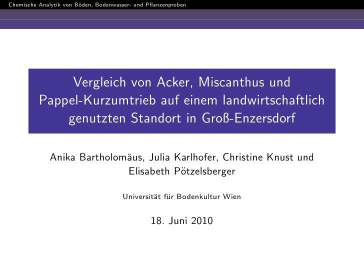 Chemische Analytik von B¨den, Bodenwasser- und Pflanzenproben                         o                    Vergleich von Ac...