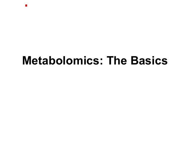 Metabolomics: The Basics