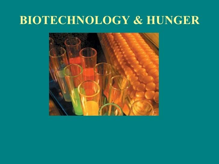 BIOTECHNOLOGY & HUNGER