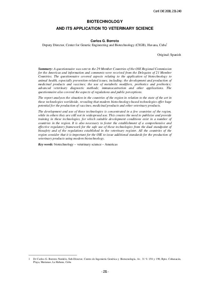 Conf. OIE 2008, 231-240 - 231 - BIOTECHNOLOGY AND ITS APPLICATION TO VETERINARY SCIENCE Carlos G. Borroto Deputy Director,...