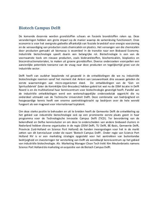 Biotech Campus DelftDe komende decennia worden grondstoffen schaars en fossiele brandstoffen raken op. Dezeveranderingen h...