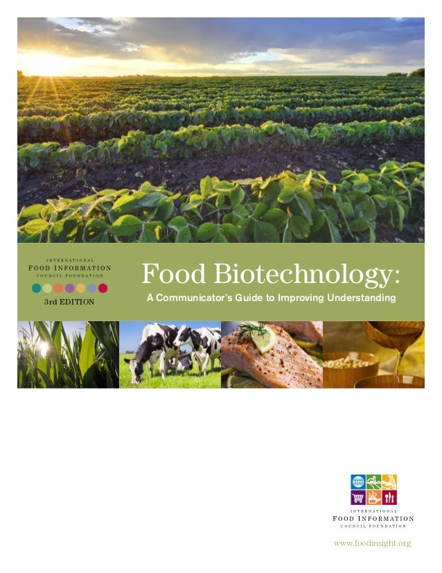 www.foodinsight.org Food Biotechnology: A Communicator's Guide to Improving Understanding3rd EDITION