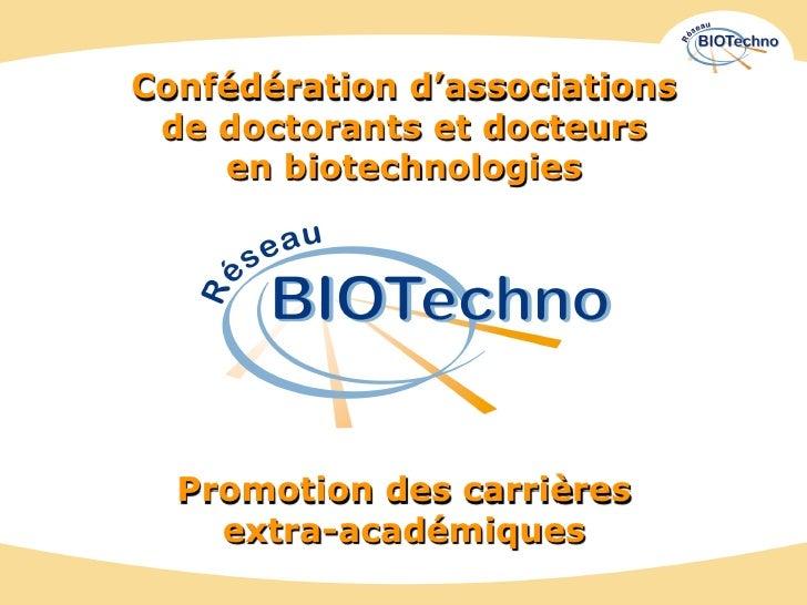 Confédération d'associations de doctorants et docteurs    en biotechnologies  Promotion des carrières    extra-académiques