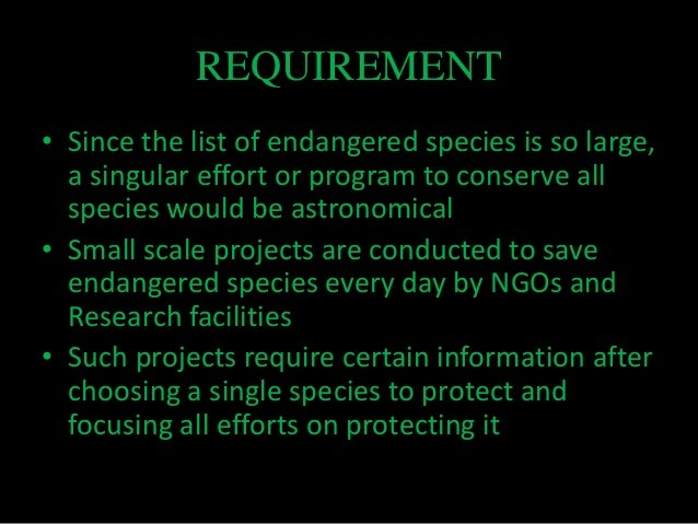 preserving endangered species We are a nonprofit organization dedicated to the preservation of endangered species our goal is to ensure all endangered species survive at least one more.
