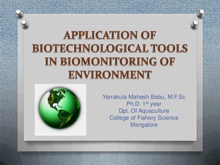 Yarrakula Mahesh Babu, M.F.Sc         Ph.D. 1st year      Dpt. Of Aquaculture  College of Fishery Science           Mangal...
