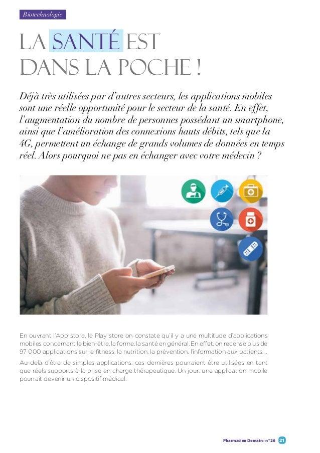 Pharmacien Demain › n° 26 21 La santé est dans la poche ! Biotechnologie Déjà très utilisées par d'autres secteurs, les ap...