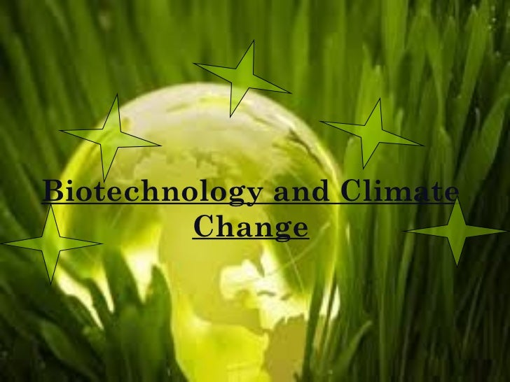 Biotechnology and Climate Change