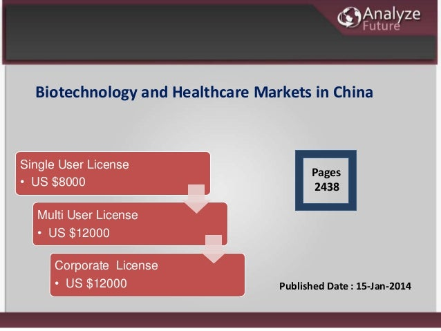 Biotechnology and Healthcare Markets in China Published Date : 15-Jan-2014 Single User License • US $8000 Multi User Licen...
