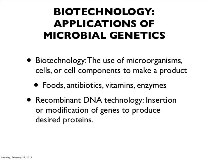 BIOTECHNOLOGY:                               APPLICATIONS OF                              MICROBIAL GENETICS              ...