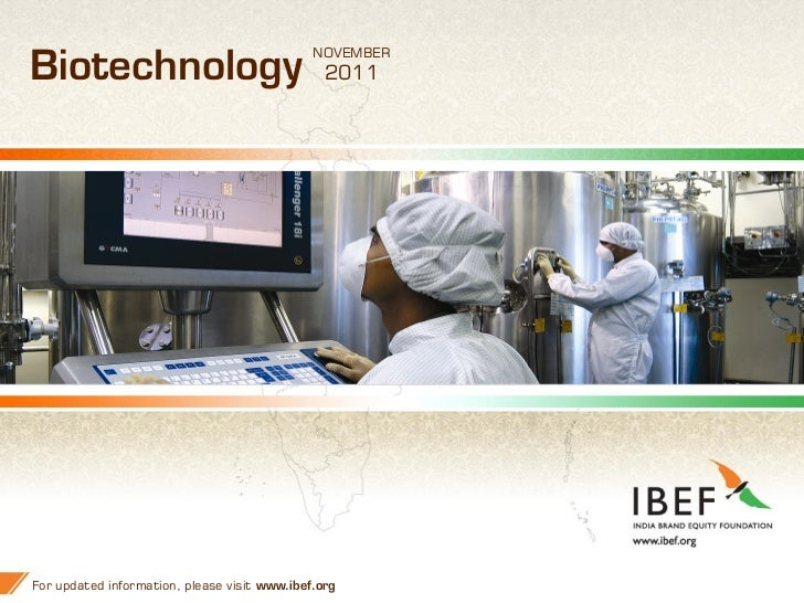 NOVEMBERBiotechnology                                   2011For updated information, please visit www.ibef.org       1