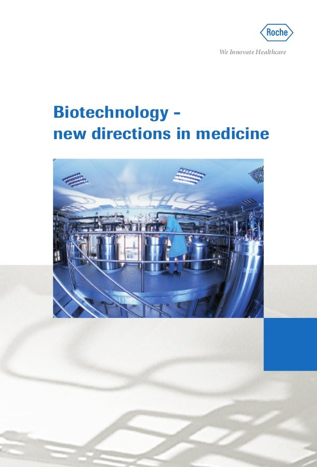 We Innovate HealthcareBiotechnology – new directions in medicine                                             Biotechnology...