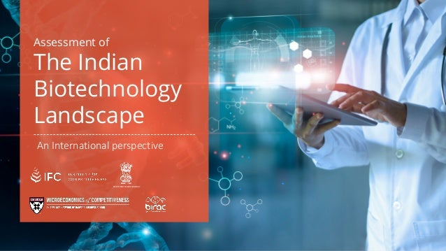 Assessment of The Indian Biotechnology Landscape An International perspective DEPARTMENT OF BIOTECHNOLOGY