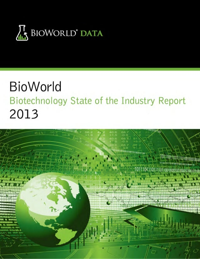 BioWorlds Biotechnology State of the Industry Report 2013BioWorlds Biotechnology State of the Industry Report 2013 brings ...