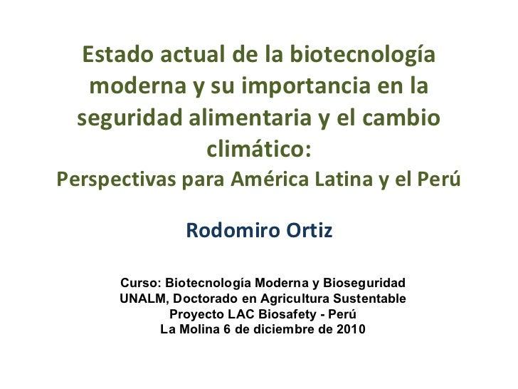 Estado actual de la biotecnología moderna y su importancia en la seguridad alimentaria y el cambio climático: Perspectivas...