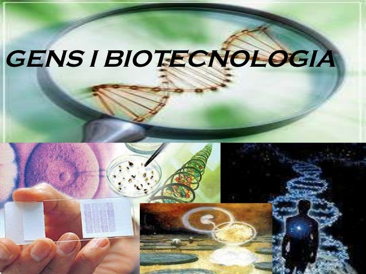 GENS I BIOTECNOLOGIA