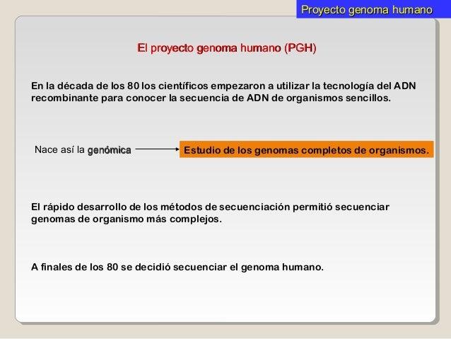 Biotecnolog a for En 2003 se completo la secuenciacion del humano