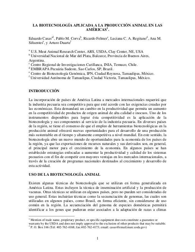 1 LA BIOTECNOLOGÍA APLICADA A LA PRODUCCIÓN ANIMAL EN LAS AMÉRICAS1 . Eduardo Casasa2 , Pablo M. Corvab , Ricardo Felmerc ...