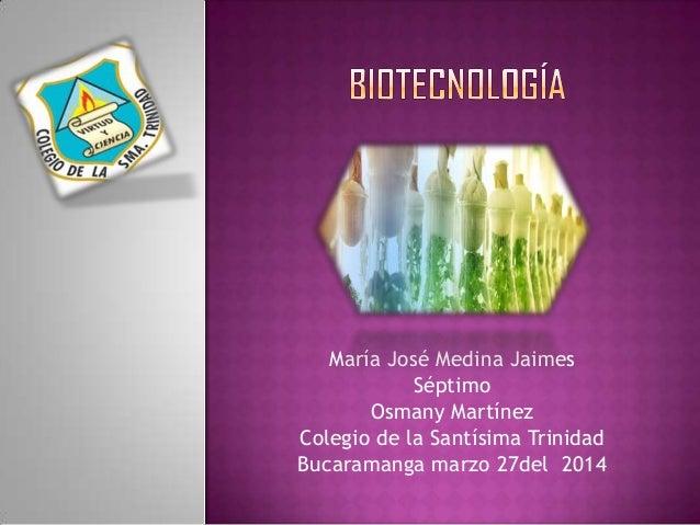 María José Medina Jaimes Séptimo Osmany Martínez Colegio de la Santísima Trinidad Bucaramanga marzo 27del 2014