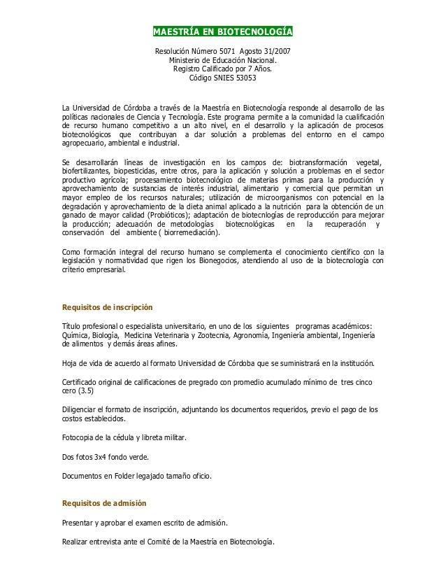 MAESTRÍA EN BIOTECNOLOGÍA Resolución Número 5071 Agosto 31/2007 Ministerio de Educación Nacional. Registro Calificado por ...