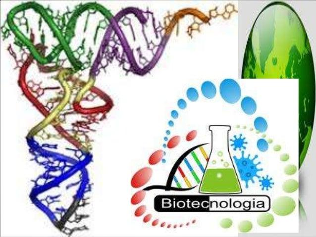 ¿Qué es? La biotecnología se refiere a toda aplicación tecnológica que utilice sistemas biológicos y organismos vivos o su...