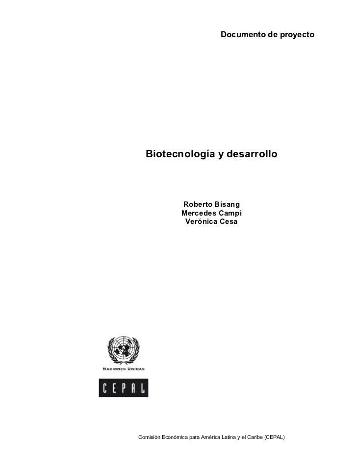 Documento de proyecto  Biotecnología y desarrollo                 Roberto Bisang                 Mercedes Campi           ...